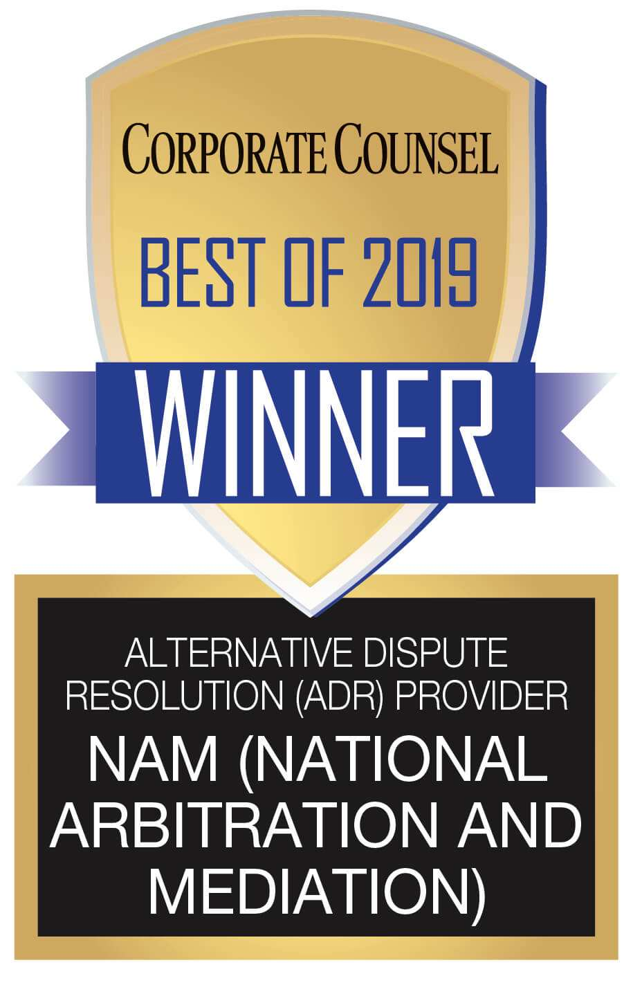 NAM (National Arbitration and Mediation) Corporate Counsel Best of 2019 Winner Badge for ADR Provider